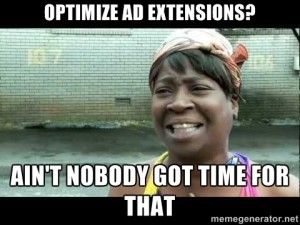 Optimize ad extensions? Ain't nobody got time for that!