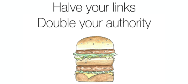 halve your internal links to double the authority that flows through them