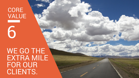 Core Values: We go the extra mile for our clients.