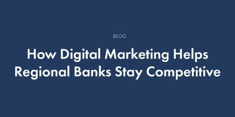 How Digital Marketing Helps Regional Banks Stay Competitive