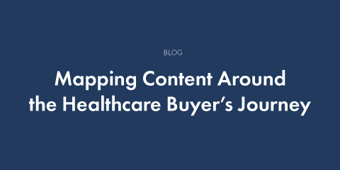 Mapping Content Around the Healthcare Buyer's Journey